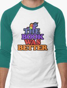 The book was better retro bookworm Men's Baseball ¾ T-Shirt