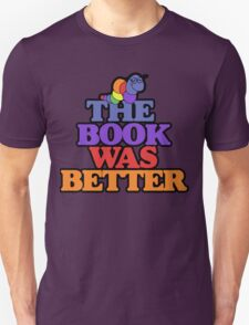 The book was better retro bookworm Unisex T-Shirt