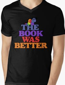 The book was better retro bookworm Mens V-Neck T-Shirt