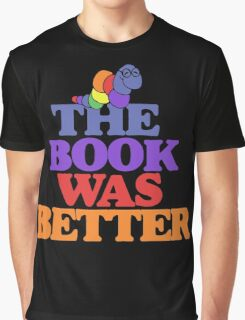 The book was better retro bookworm Graphic T-Shirt