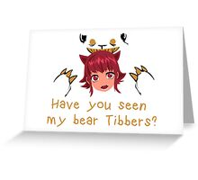 LoL - Have you seen my bear Tibbers? Greeting Card