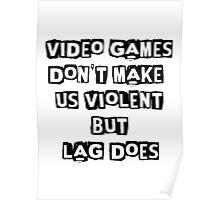 Lag makes us violent Poster