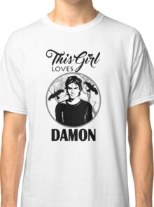This Girl Loves Damon. TVD. Classic T-Shirt