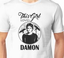 This Girl Loves Damon. TVD. Unisex T-Shirt