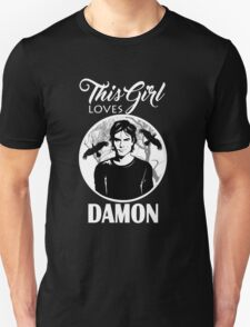 This Girl Loves Damon. 2. TVD. Unisex T-Shirt