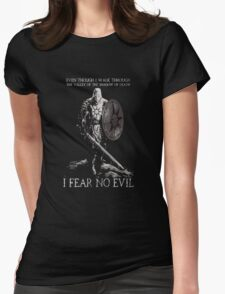 Praise the sun T-shirt,I Fear No Evil-Even though i Walk Through The Valley of the Shadow of Death Womens T-Shirt