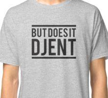 But Does It Djent (Original) Classic T-Shirt