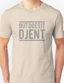 But Does It Djent (Original) Unisex T-Shirt