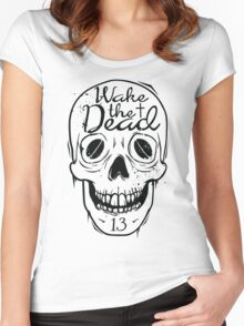 Wake The Dead  Women's Fitted Scoop T-Shirt