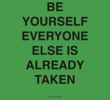 Be yourself everyone else is already taken One Piece - Short Sleeve