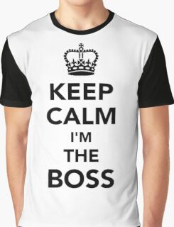 Keep calm I'm the boss Graphic T-Shirt