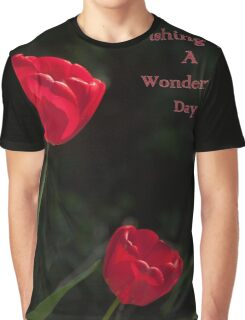 Two Red Tulips Wishing You a Wonderful Day Graphic T-Shirt
