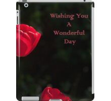 Two Red Tulips Wishing You a Wonderful Day iPad Case/Skin