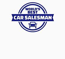World's best car salesman Unisex T-Shirt