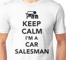 Keep calm I'm a car salesman Unisex T-Shirt
