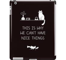 This Is Why We Can't Have Nice Things iPad Case/Skin
