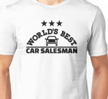 World's best car salesman Unisex T-Shirt