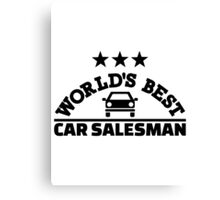 World's best car salesman Canvas Print
