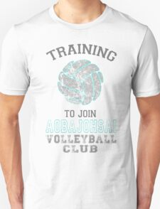 Training to join Aobajohsai Volleyball Club Unisex T-Shirt