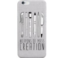 Weapons Of Mass Creation (on grey) iPhone Case/Skin