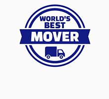 World's best mover Unisex T-Shirt