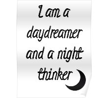 I am a daydreamer and a night thinker Poster
