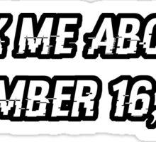 December 16, 1991 Sticker