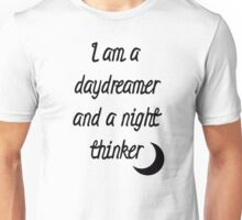 I am a daydreamer and a night thinker Unisex T-Shirt