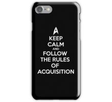 Keep calm and follow the rules of acquisition 2 iPhone Case/Skin