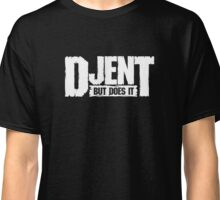 But Does It Djent Classic T-Shirt