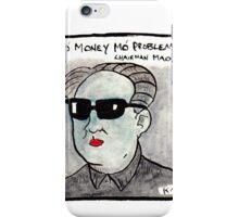 Mo' money iPhone Case/Skin