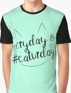 Everyday is #Caturday Graphic T-Shirt