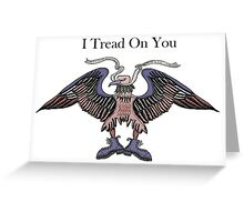 Tread On You   Greeting Card