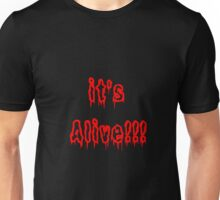 It's Alive!! Unisex T-Shirt