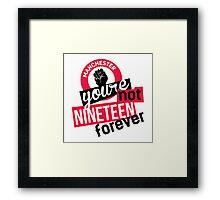 Not Nineteen Forever Framed Print