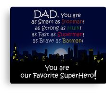Super dad! Canvas Print