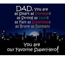 Super dad! Photographic Print