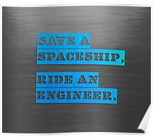 Save a Spaceship, Ride an Engineer Poster
