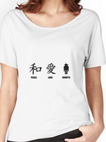 Kanji Peace Love Robots Women's Relaxed Fit T-Shirt