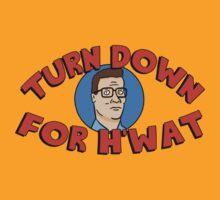 Turn Down for H'What by Jordan Bender