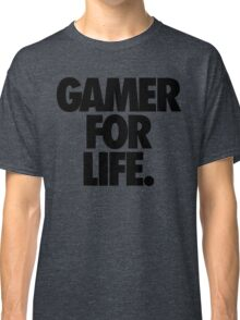 GAMER FOR LIFE. Classic T-Shirt