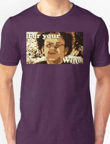 Dr. Steve Brule For Your Wine T-Shirt