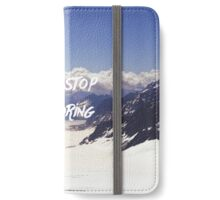Never Stop Exploring iPhone Wallet/Case/Skin