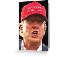 MAKE AMERICA HATE AGAIN Greeting Card