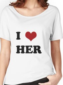 I love her Women's Relaxed Fit T-Shirt