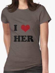 I love her Womens Fitted T-Shirt