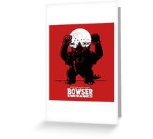 Bowser Unchained Greeting Card
