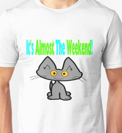 This Cat Is Ready For The Weekend Unisex T-Shirt