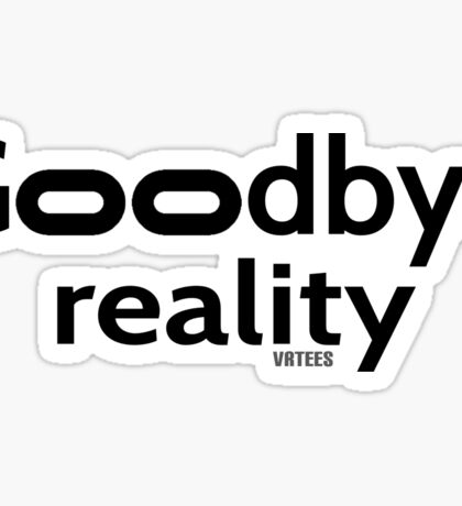 Goodbye Reality Virtual Reality Sticker