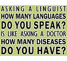 How Many Languages Do You Speak? | Linguistics Photographic Print